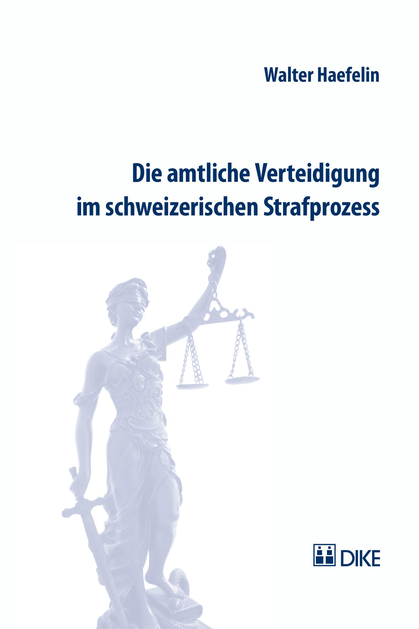 Die amtliche Verteidigung im schweizerischen Strafprozess
