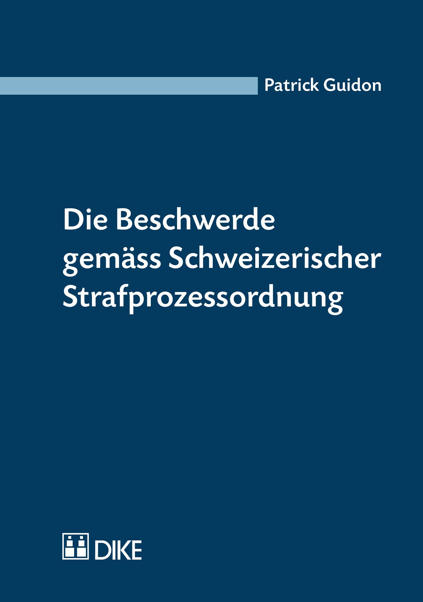 Die Beschwerde gemäss Schweizerischer Strafprozessordnung