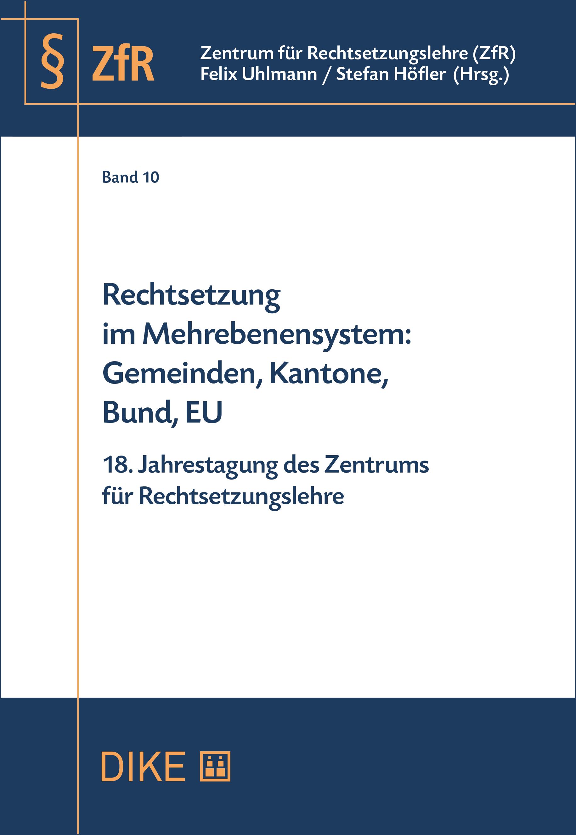 Rechtsetzung im Mehrebenensystem: Gemeinden, Kantone, Bund, EU