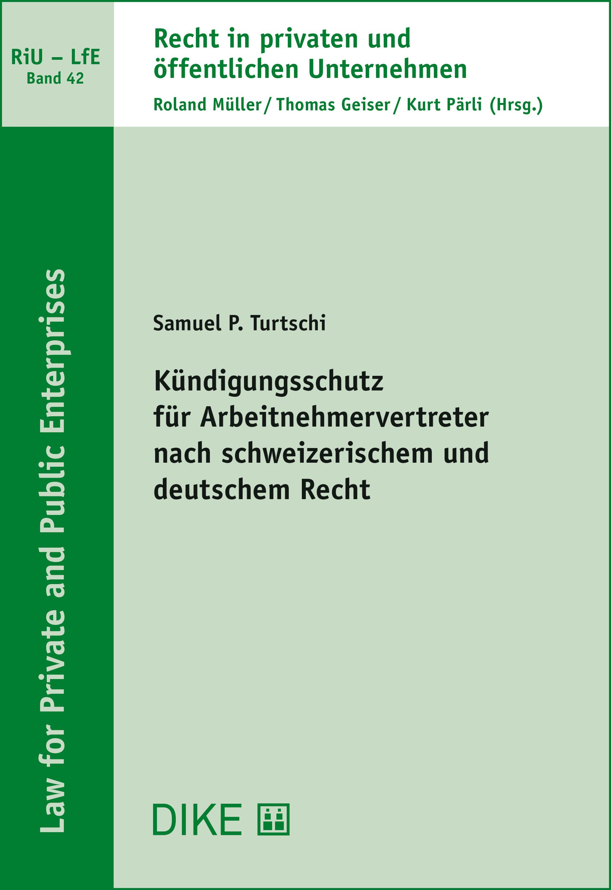 Kündigungsschutz für Arbeitnehmervertreter nach schweizerischem und deutschem Recht