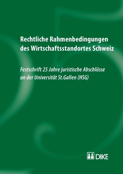 Rechtliche Rahmenbedingungen des Wirtschaftsstandortes Schweiz