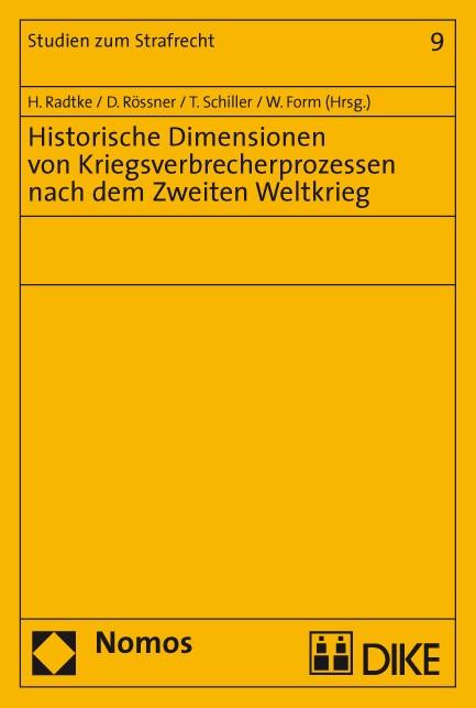 Historische Dimensionen von Kriegsverbrecherprozessen nach dem Zweiten Weltkrieg