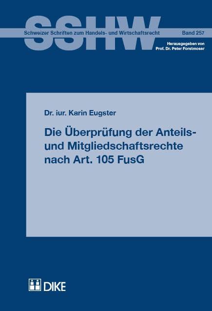 Die Überprüfung der Anteils- und Mitgliedschaftsrechte nach Art. 105 FusG