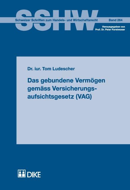 Das gebundene Vermögen gemäss Versicherungsaufsichtsgesetz (VAG)