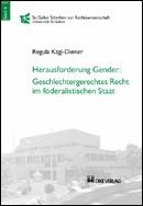 Herausforderung Gender: Geschlechtergerechtes Recht im föderalistischen Staat