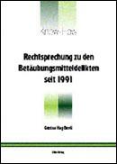 Rechtsprechung zu den Betäubungsmitteldelikten seit 1991