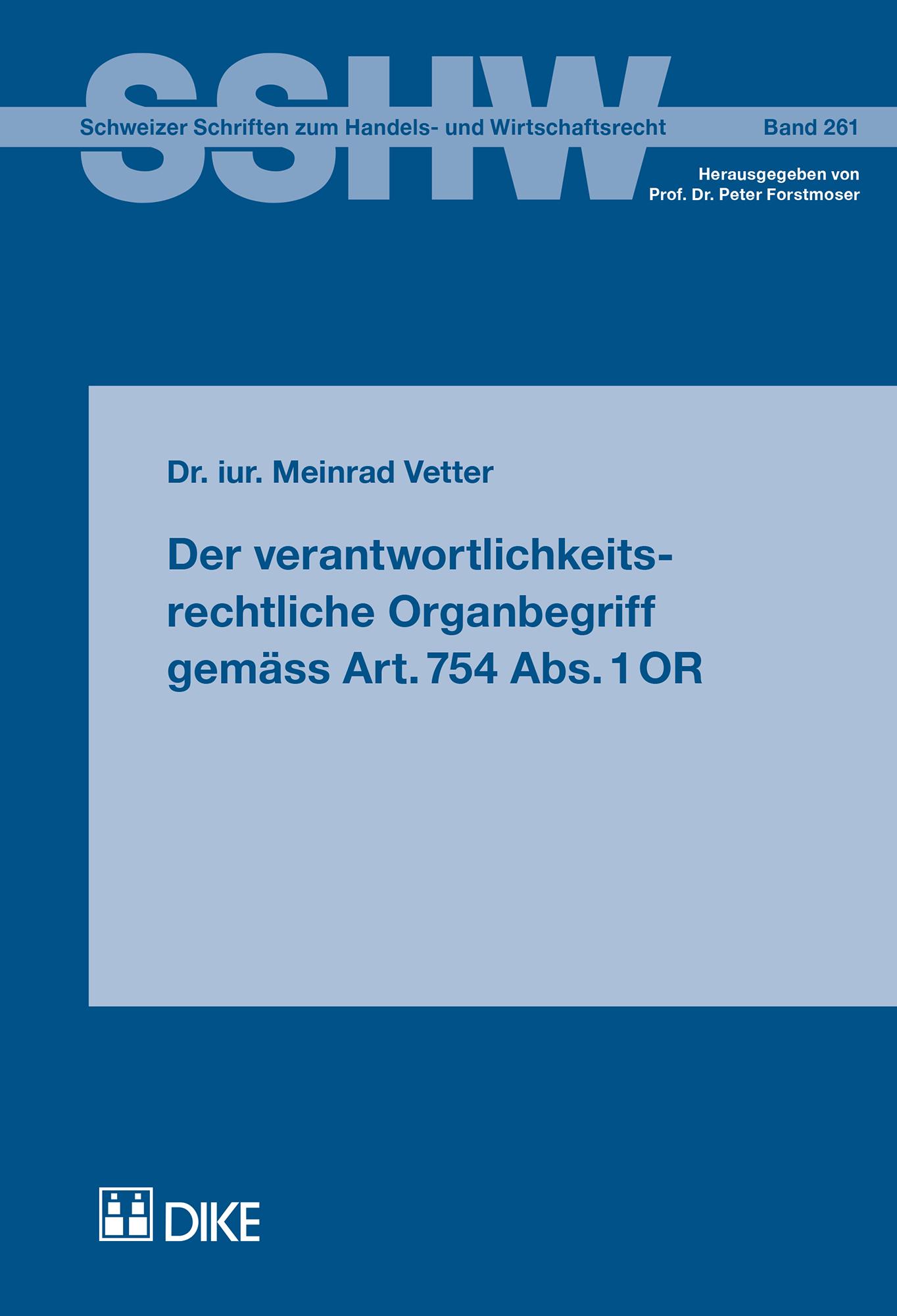 Der verantwortlichkeitsrechtliche Organbegriff gemäss Art. 754 Abs. 1 OR