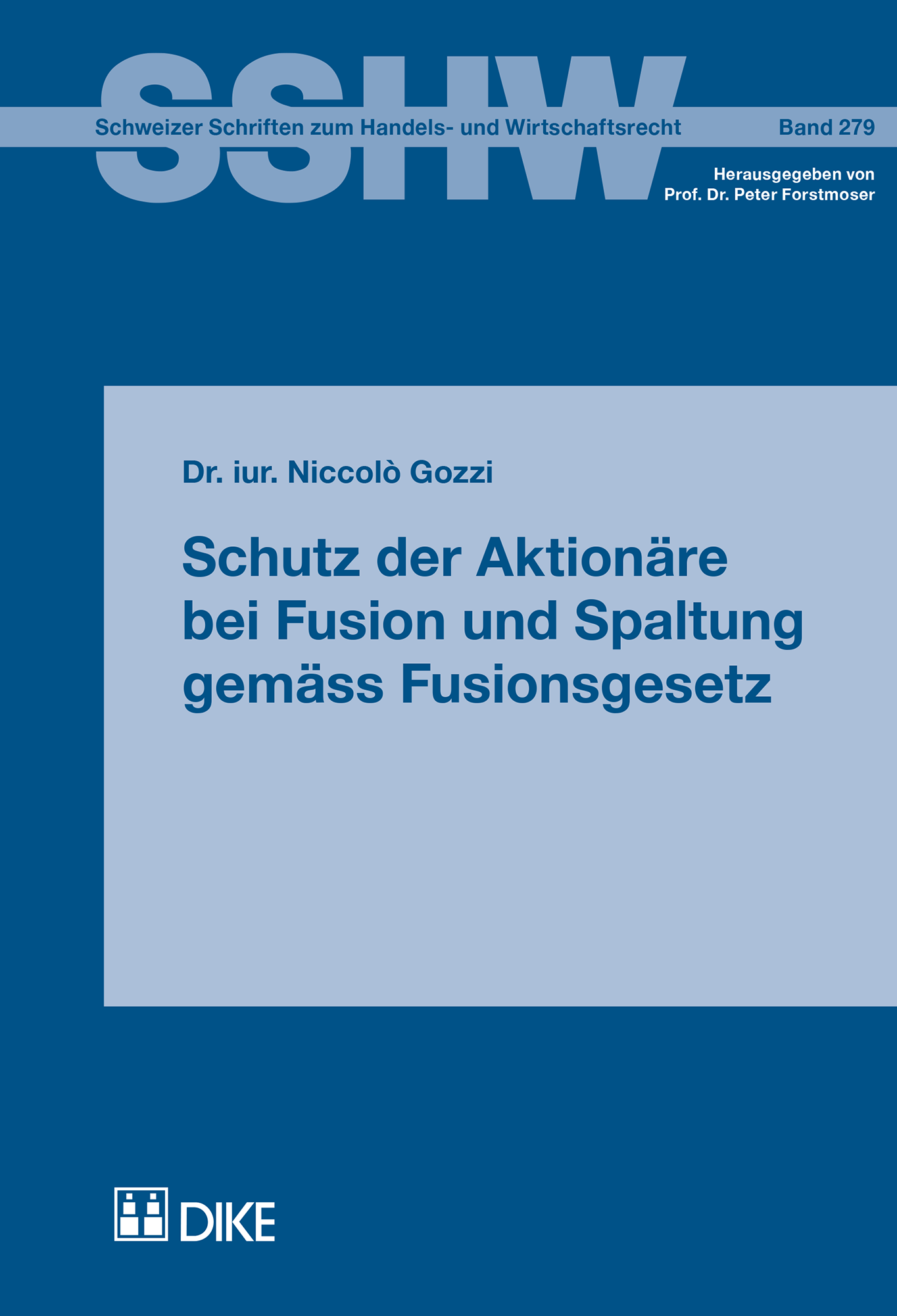 Schutz der Aktionäre bei Fusion und Spaltung gemäss Fusionsgesetz