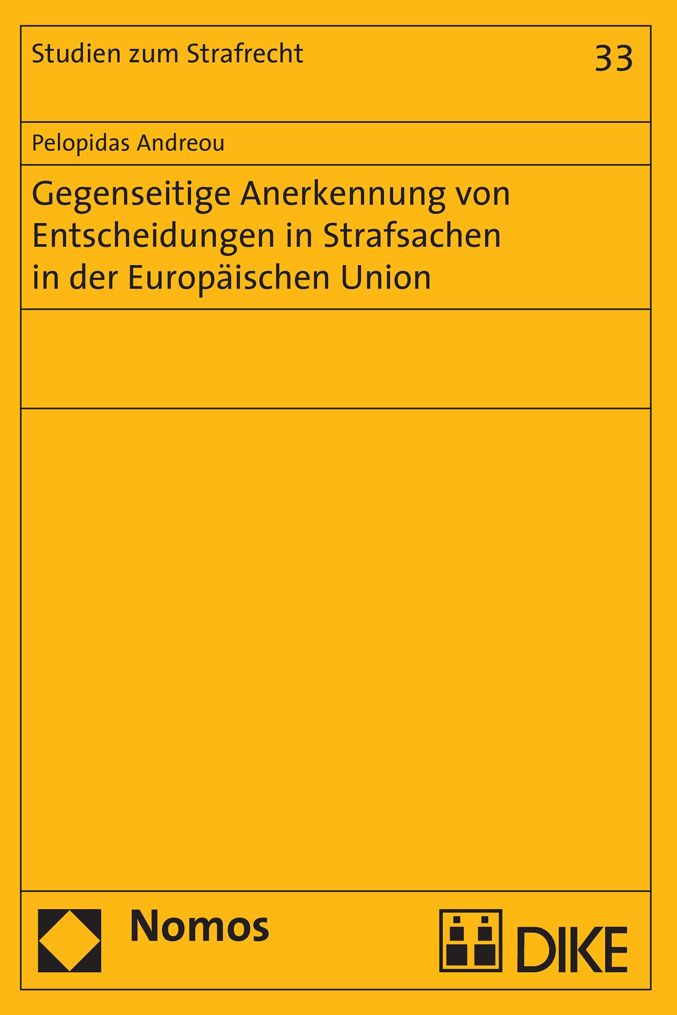 Gegenseitige Anerkennung von Entscheidungen in Strafsachen in der Europäischen Union