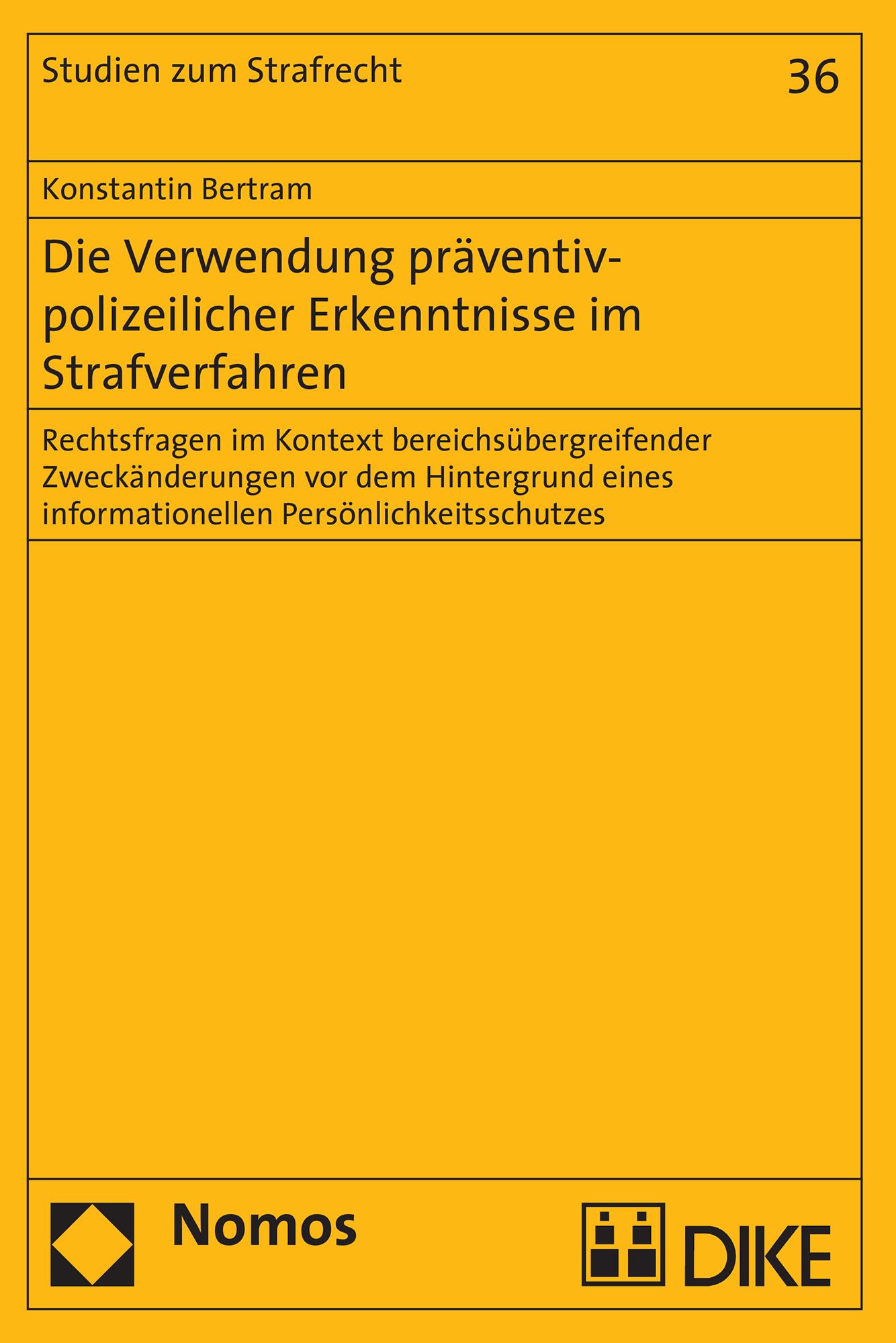 Die Verwendung präventiv-polizeilicher Erkenntnisse im Strafverfahren