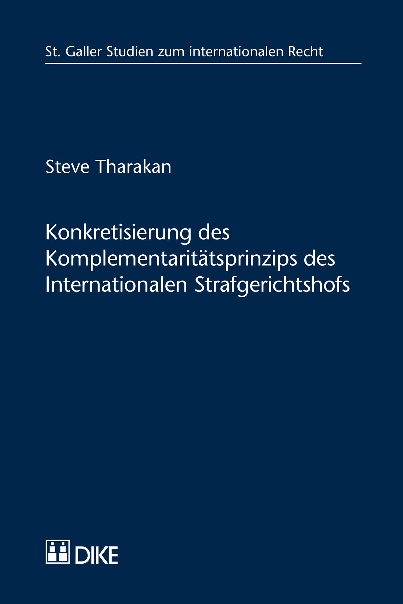 Konkretisierung des Komplementaritätsprinzips des Internationalen Strafgerichtshofs