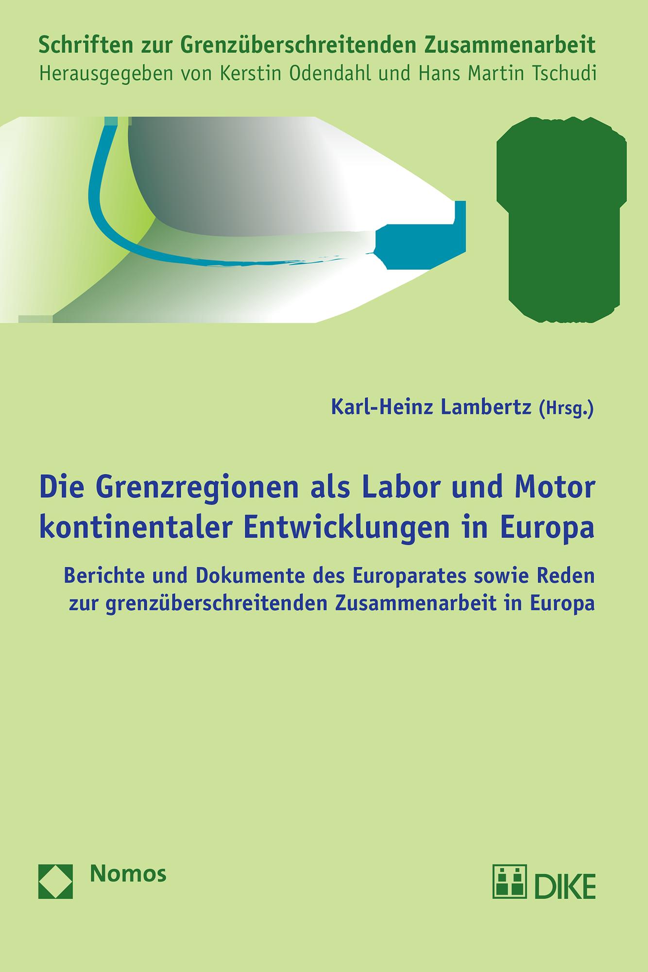 Die Grenzregionen als Labor und Motor kontinentaler Entwicklungen in Europa