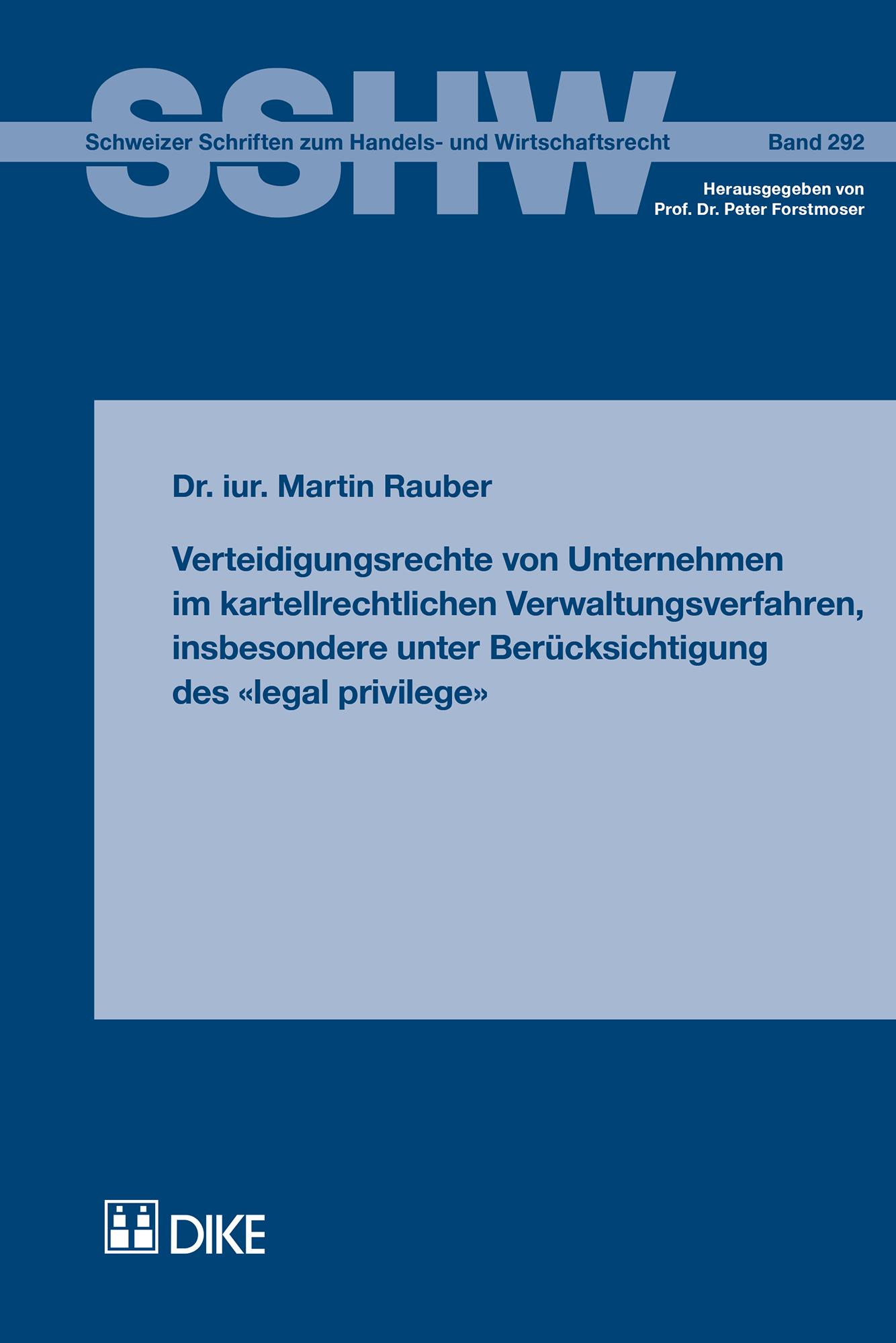 Verteidigungsrechte von Unternehmen im kartellrechtlichen Verwaltungsverfahren, insbesondere unter Berücksichtigung des «legal privilege»