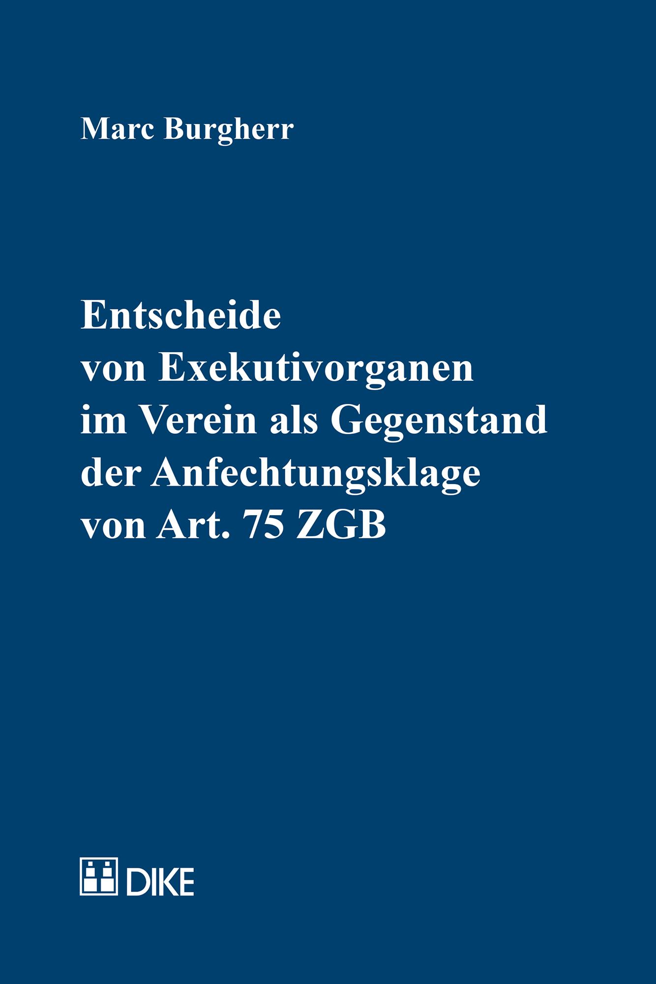 Entscheide von Exekutivorganen im Verein als Gegenstand der Anfechtungsklage von Art. 75 ZGB