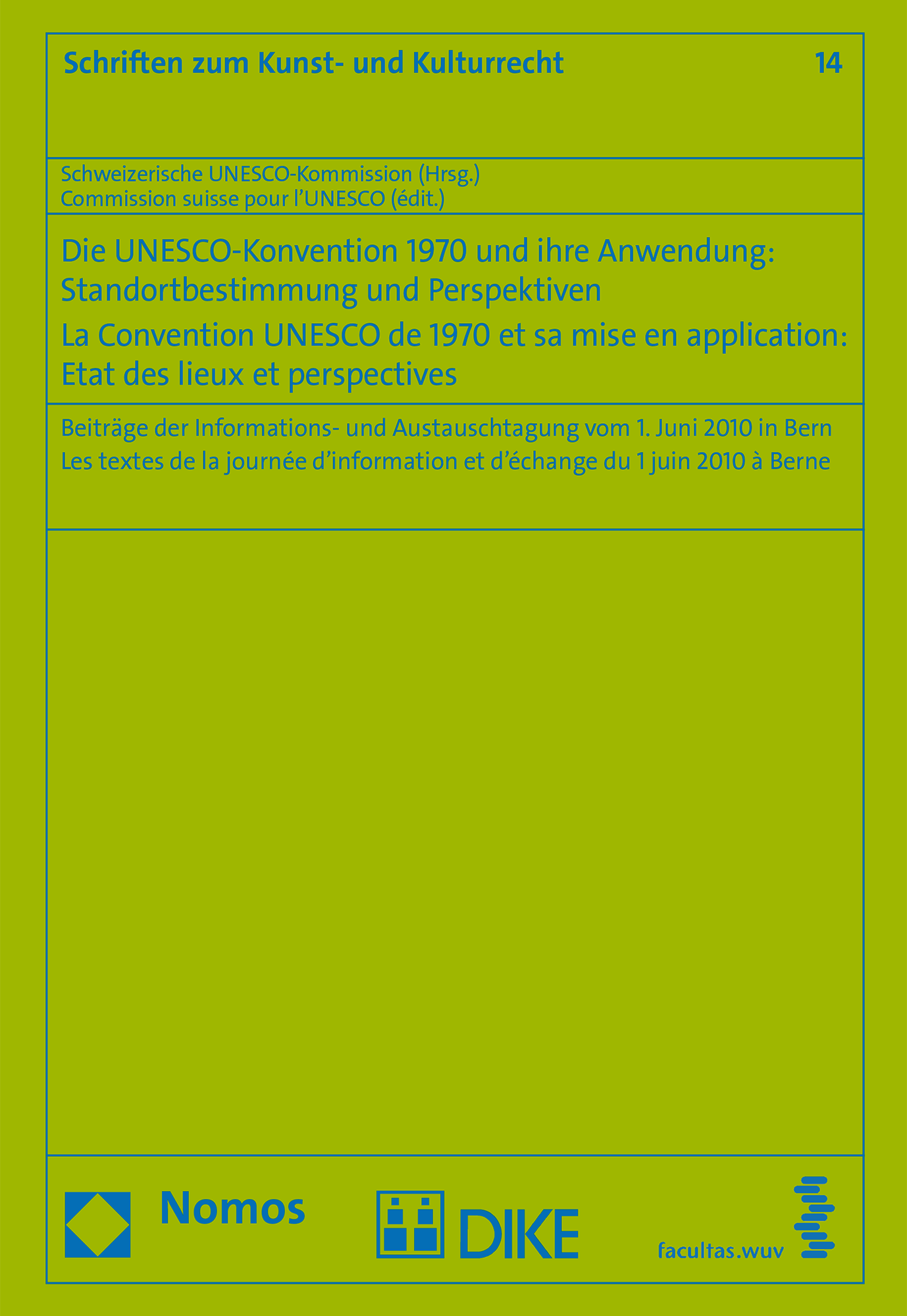 Die UNESCO-Konvention 1970 und ihre Anwendung - La Convention UNESCO de 1970 et sa mise en application