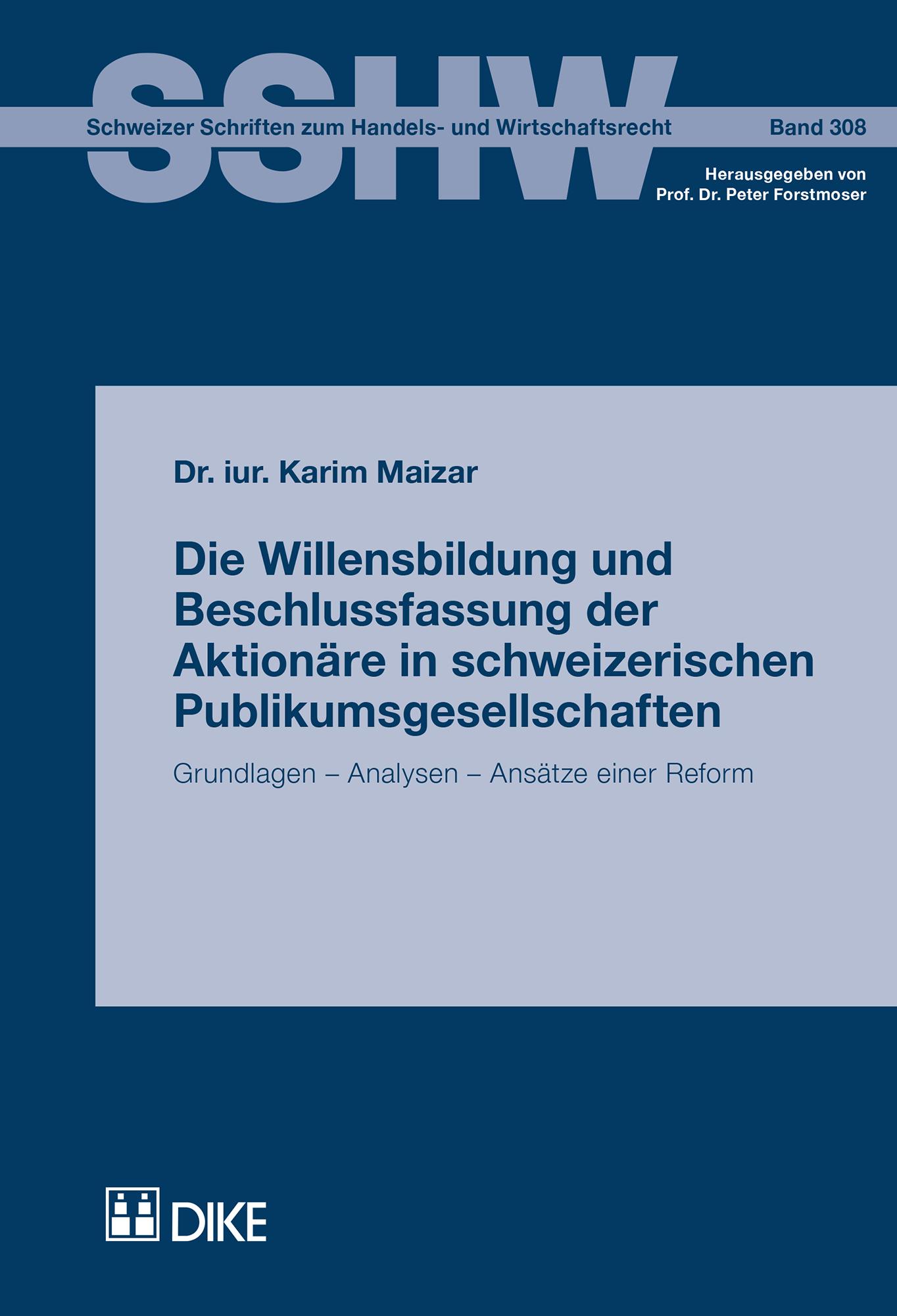 Die Willensbildung und Beschlussfassung der Aktionäre in schweizerischen Publikumsgesellschaften