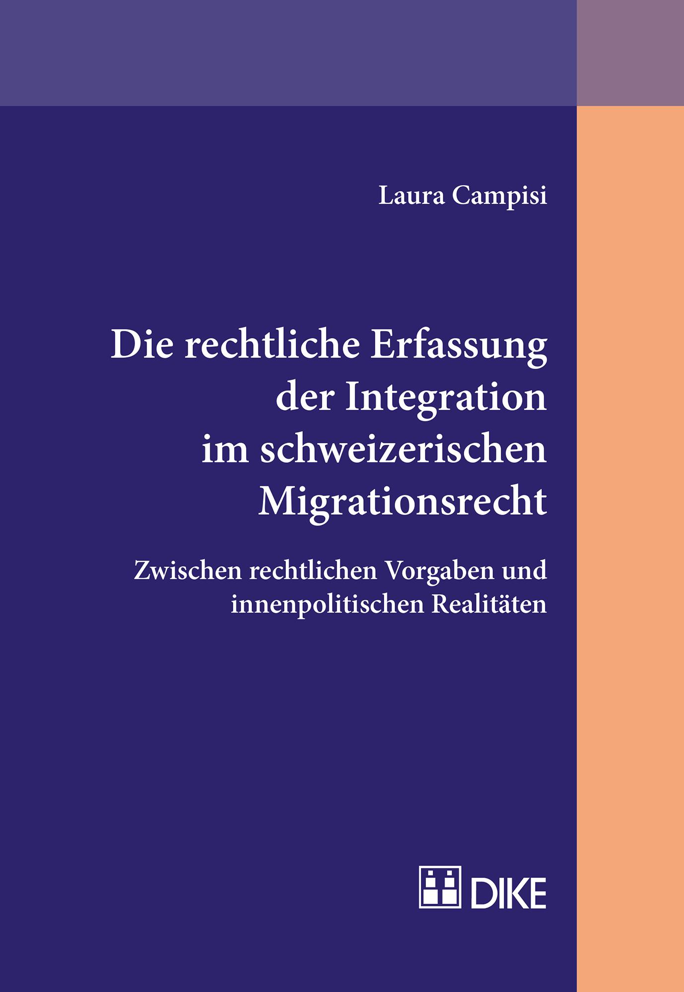 Die rechtliche Erfassung der Integration im schweizerischen Migrationsrecht