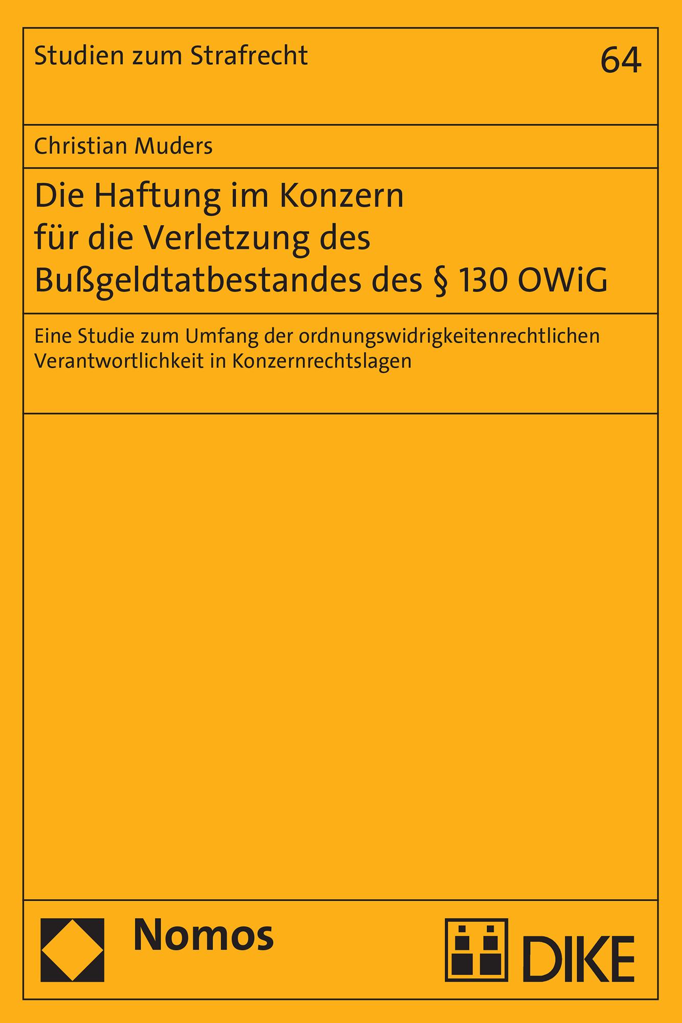 Die Haftung im Konzern für die Verletzung des Bußgeldtatbestandes des § 130 OWiG