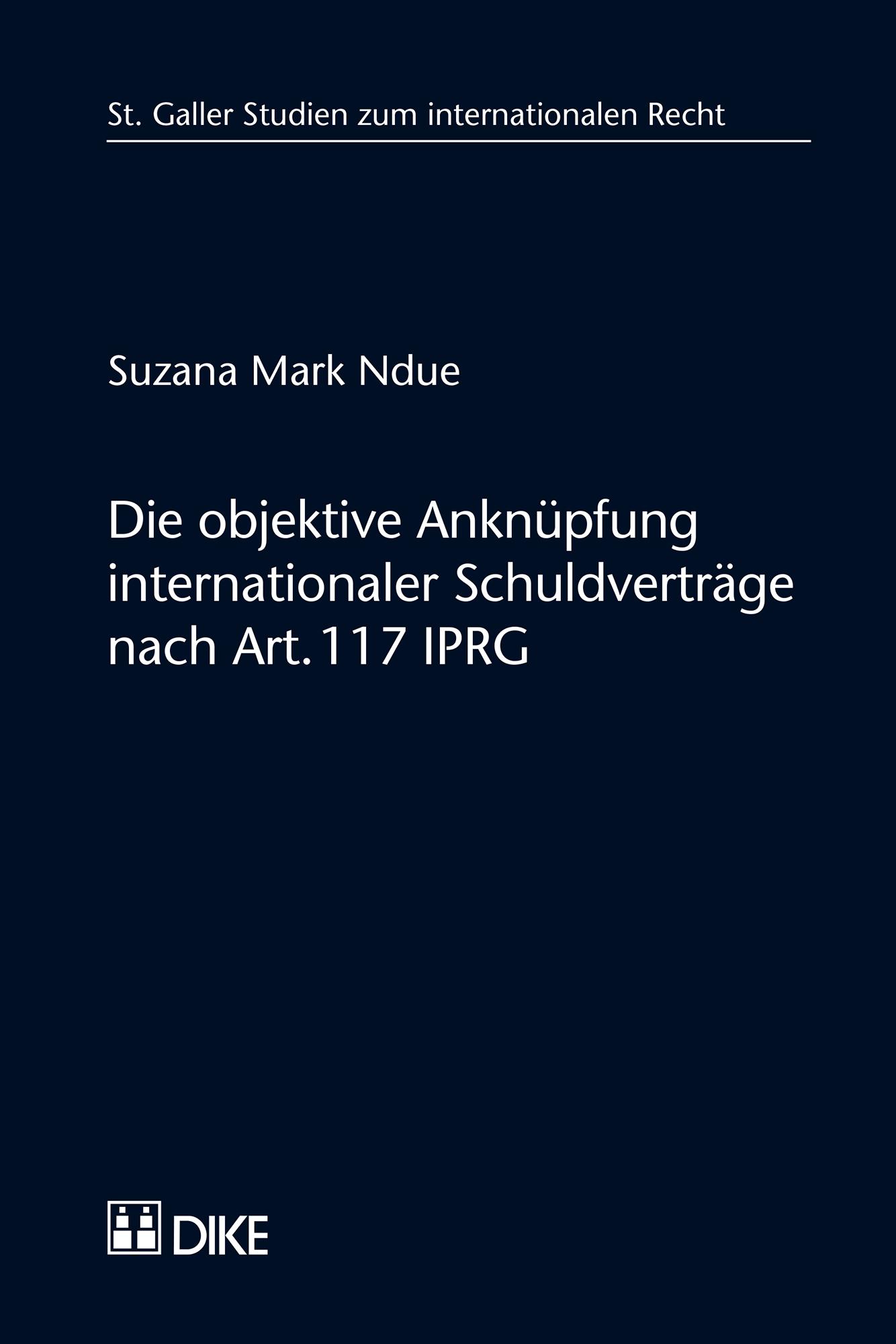 Die objektive Anknüpfung internationaler Schuldverträge nach Art. 117 IPRG