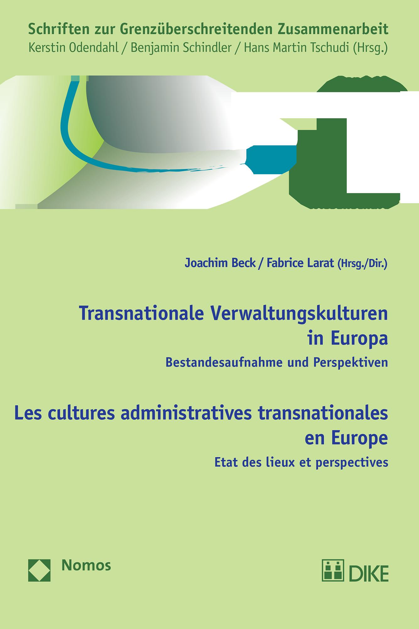 Transnationale Verwaltungskulturen in Europa/Les cultures administratives transnationales en Europe