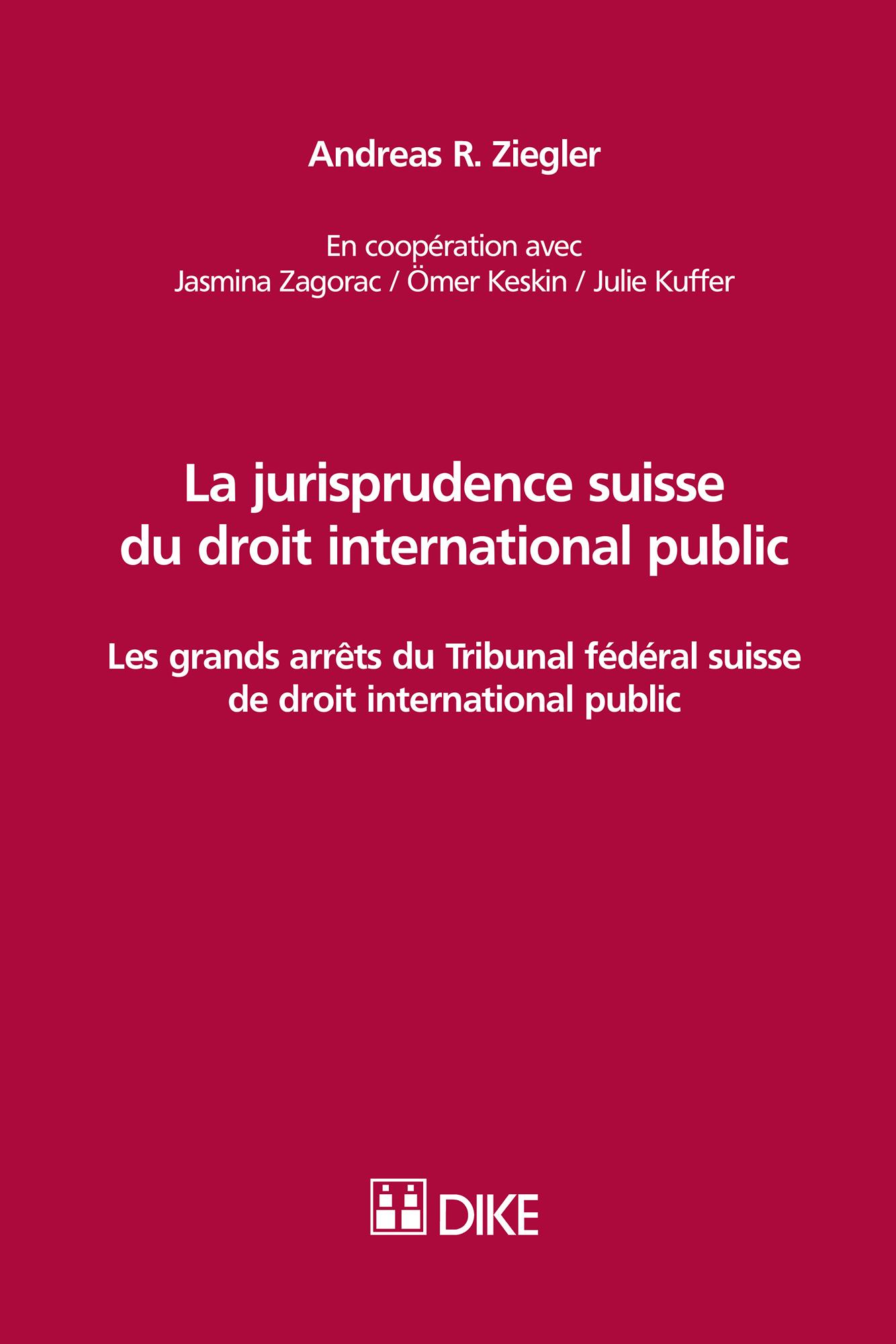 La jurisprudence suisse du droit international public
