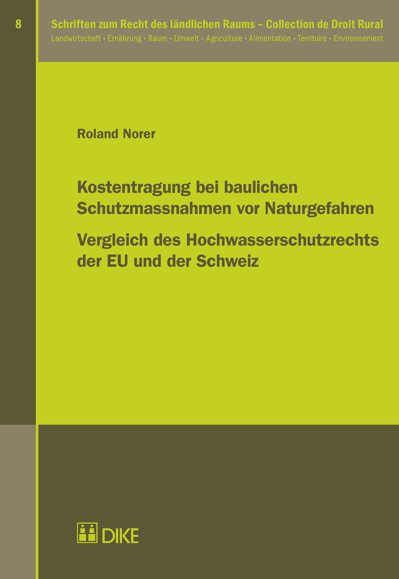 Kostentragung bei baulichen Schutzmassnahmen vor Naturgefahren. Vergleich des Hochwasserschutzrechts der EU und der Schweiz