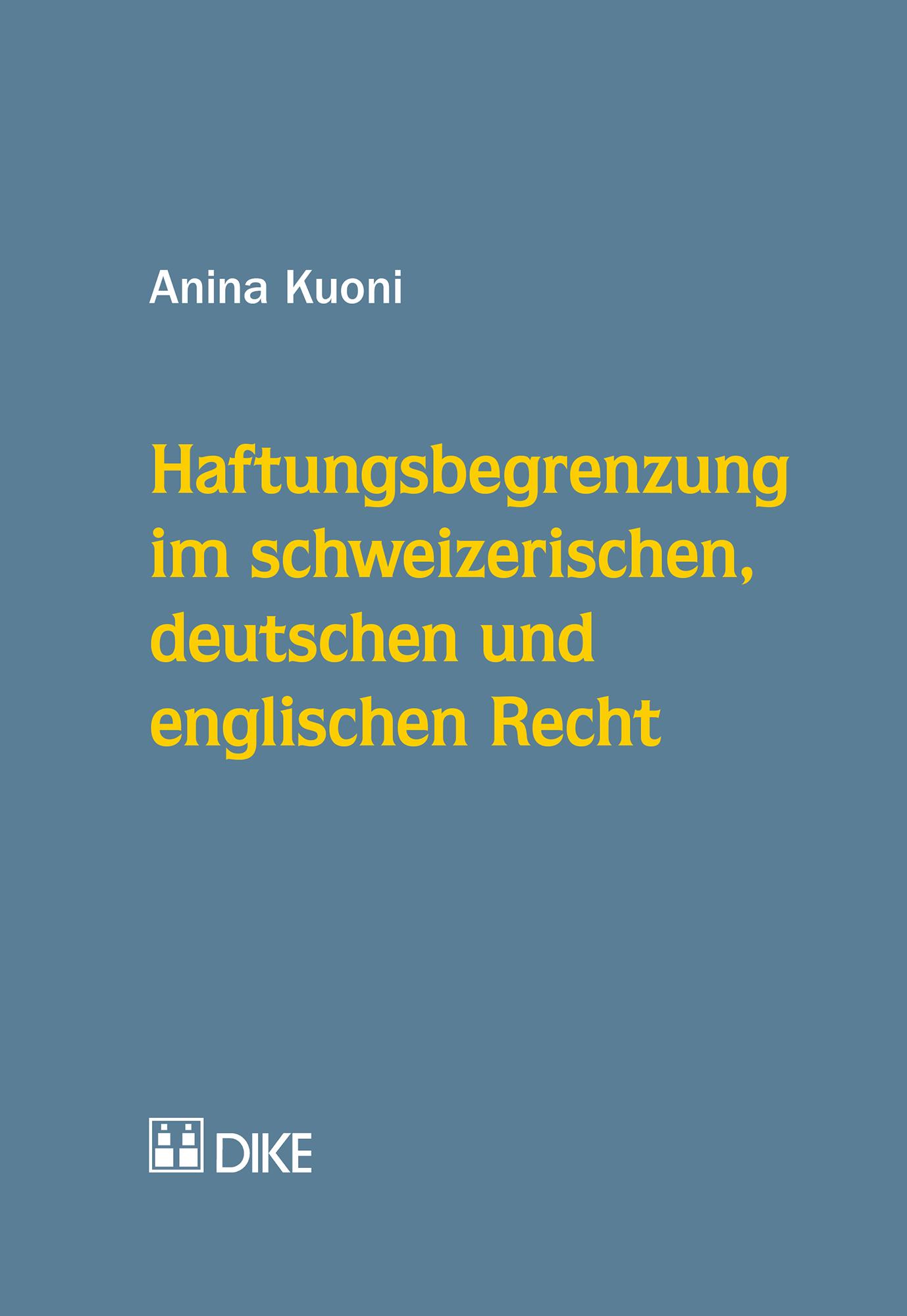 Haftungsbegrenzung im schweizerischen, deutschen und englischen Recht