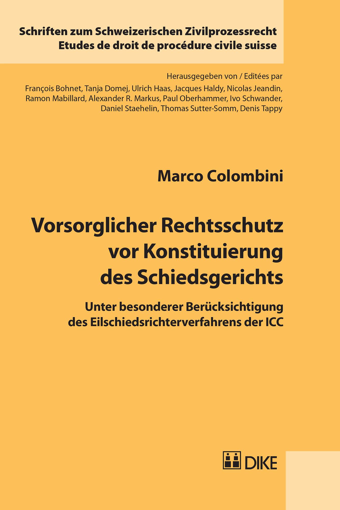 Vorsorglicher Rechtsschutz vor Konstituierung des Schiedsgerichts