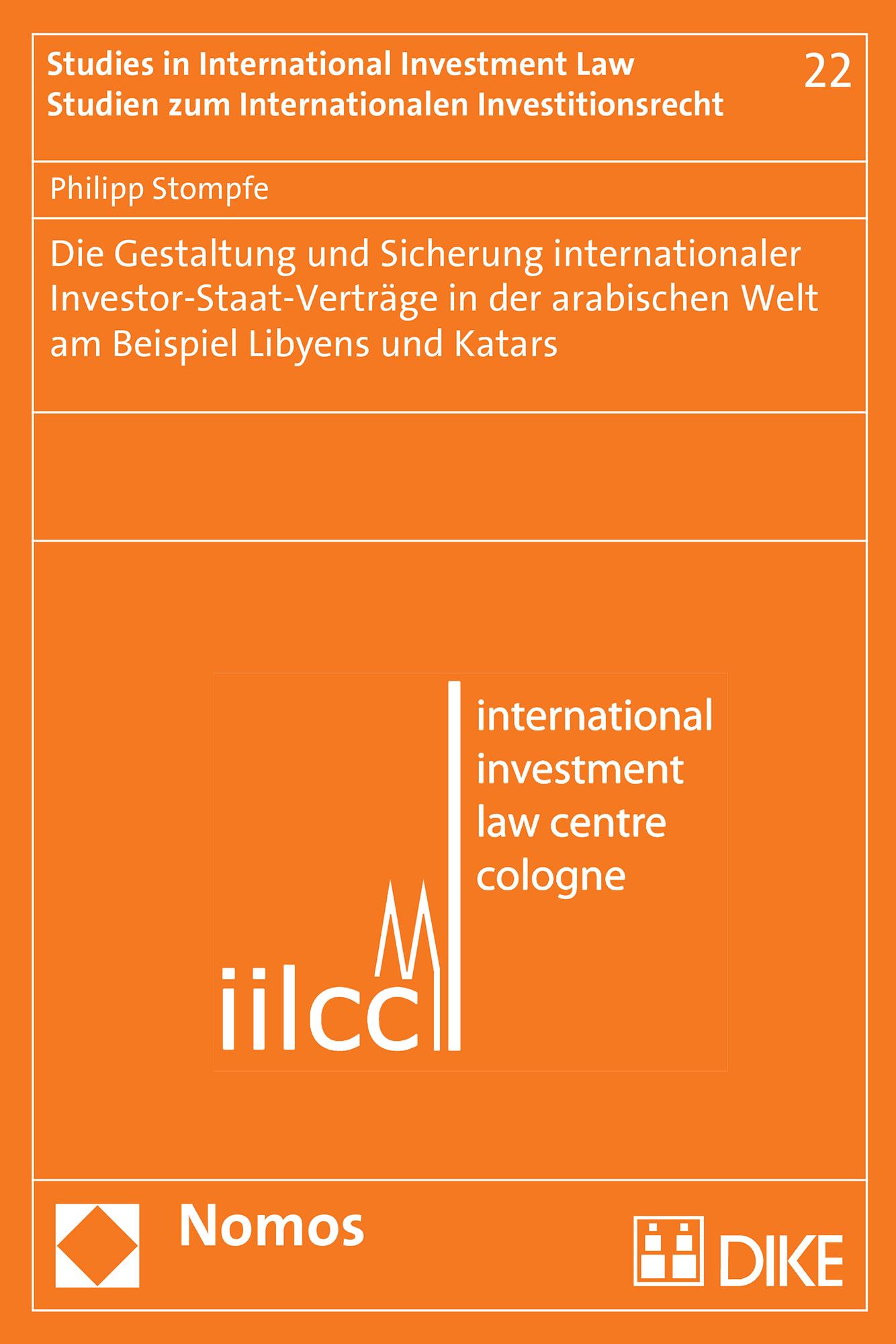 Die Gestaltung und Sicherung internationaler Investor-Staat-Verträge in der arabischen Welt am Beispiel Libyens und Katars