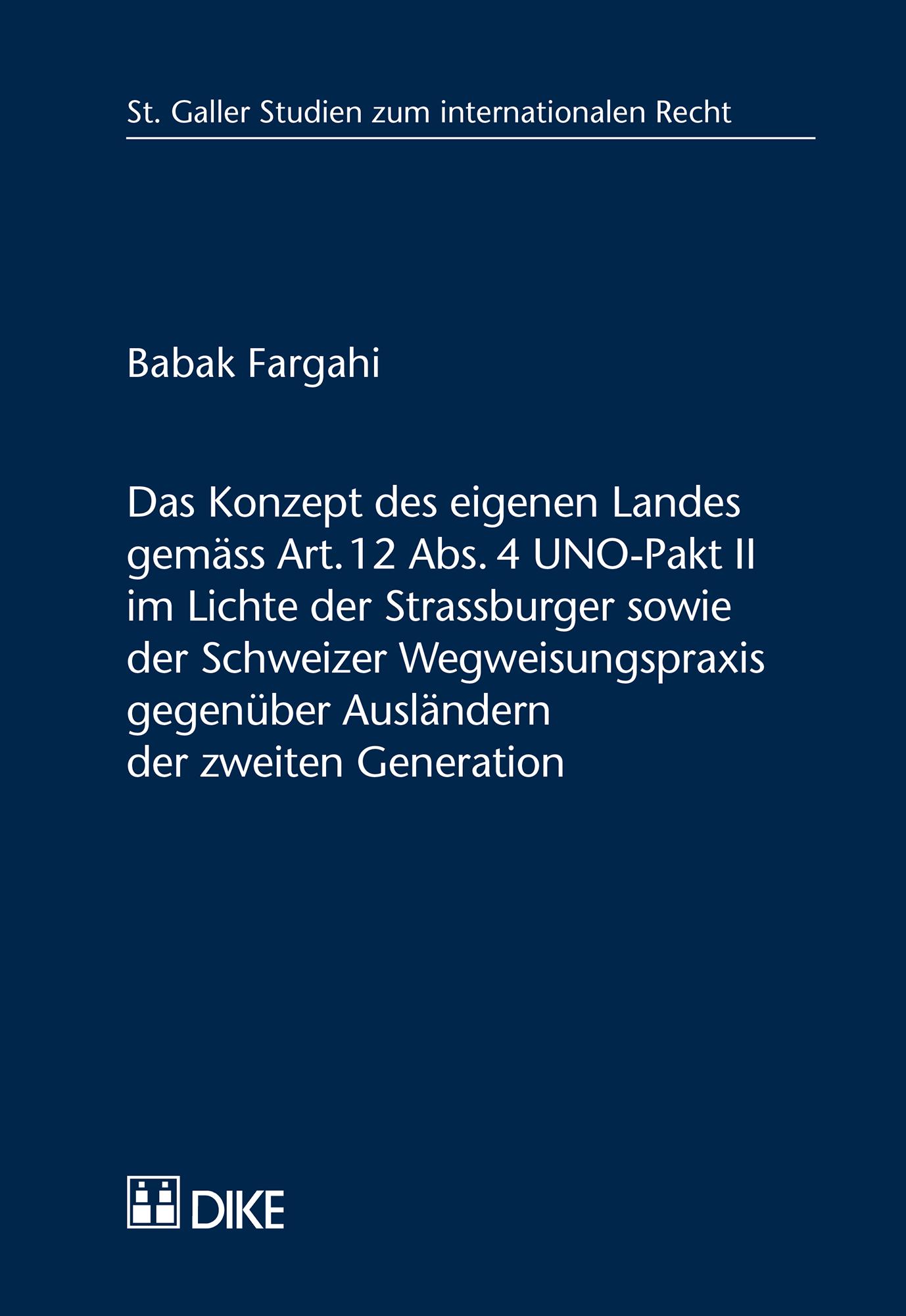 Das Konzept des eigenen Landes gemäss Art. 12 Abs. 4 UNO-Pakt II im Lichte der Strassburger sowie der Schweizer Wegweisungspraxis gegenüber Ausländern der zweiten Generation