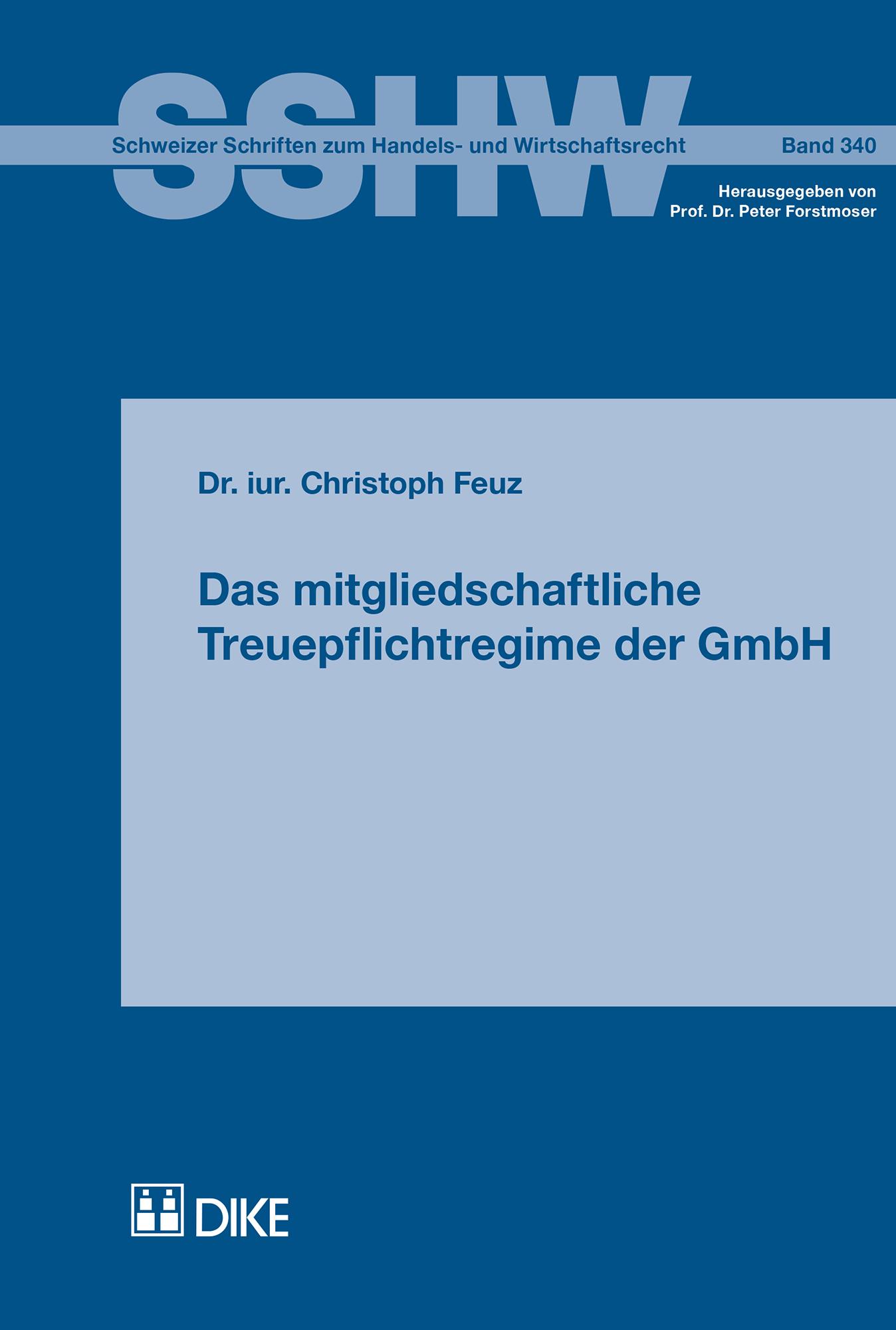 Das mitgliedschaftliche Treuepflichtregime der GmbH