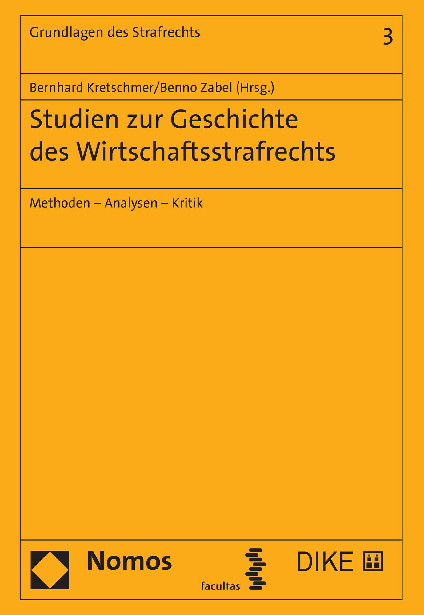 Studien zur Geschichte des Wirtschaftsstrafrechts