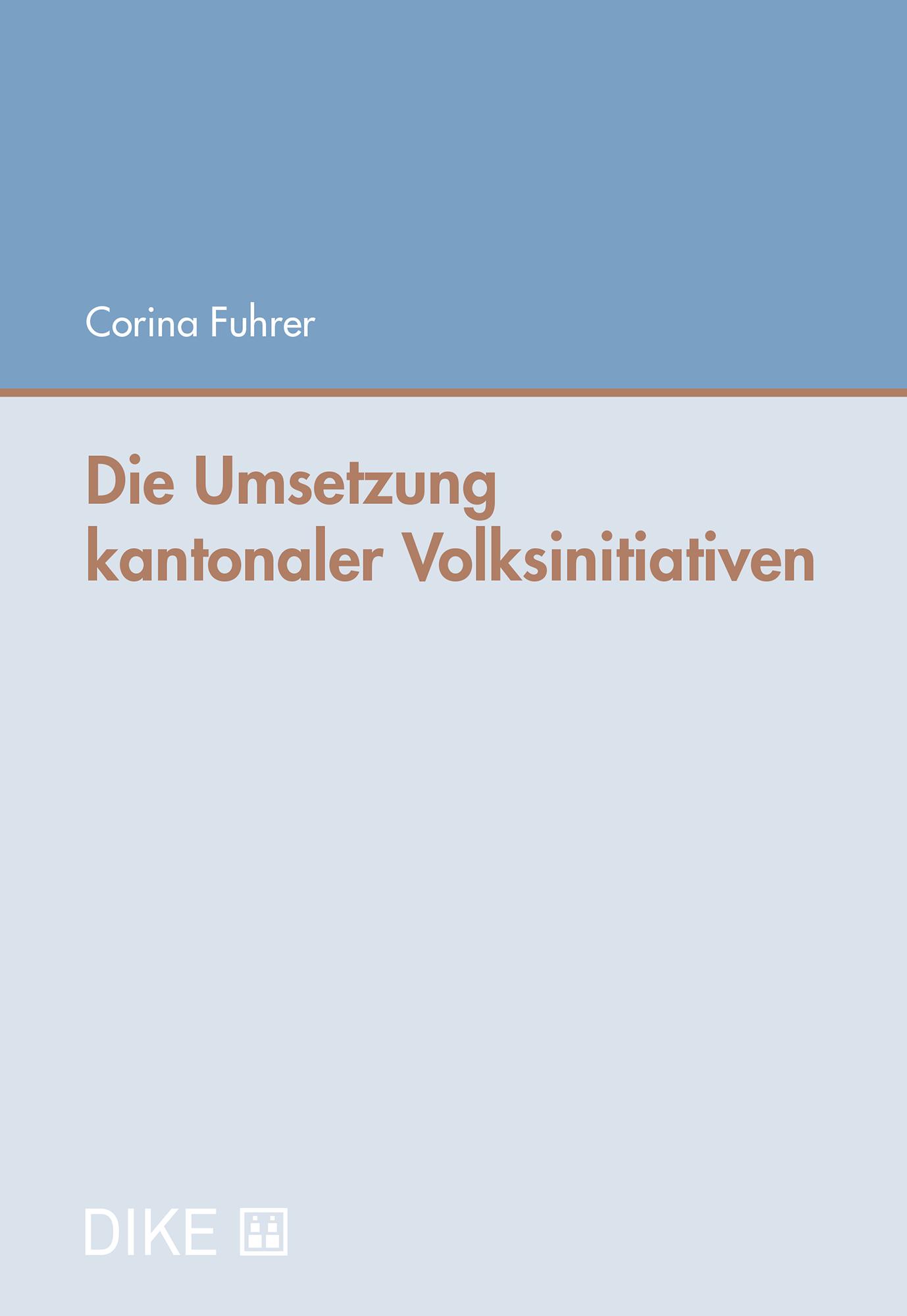 Die Umsetzung kantonaler Volksinitiativen
