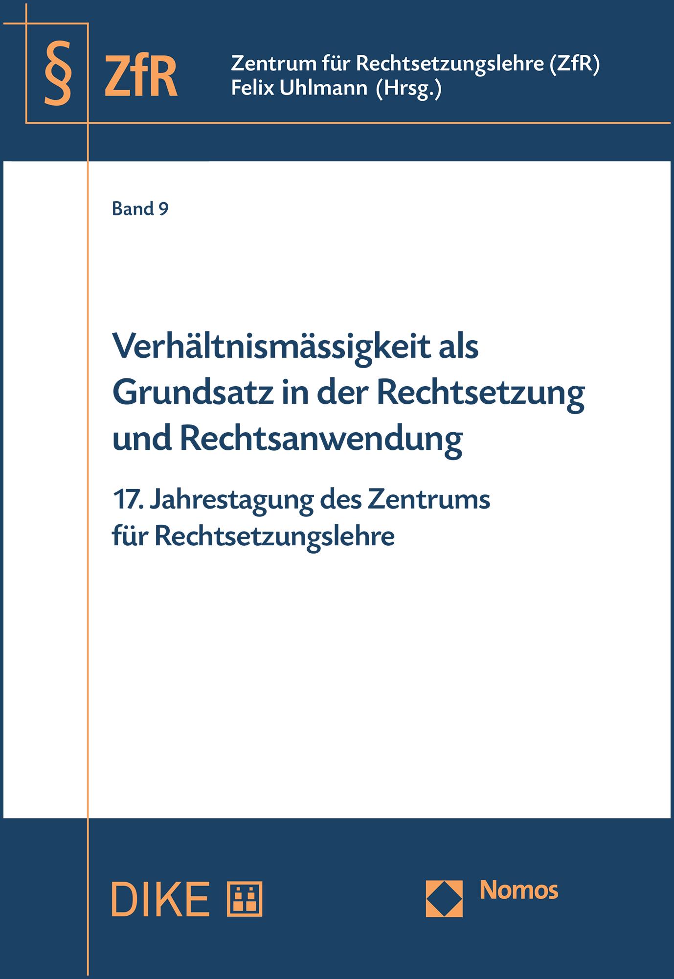 Verhältnismässigkeit als Grundsatz in der Rechtsetzung und Rechtsanwendung