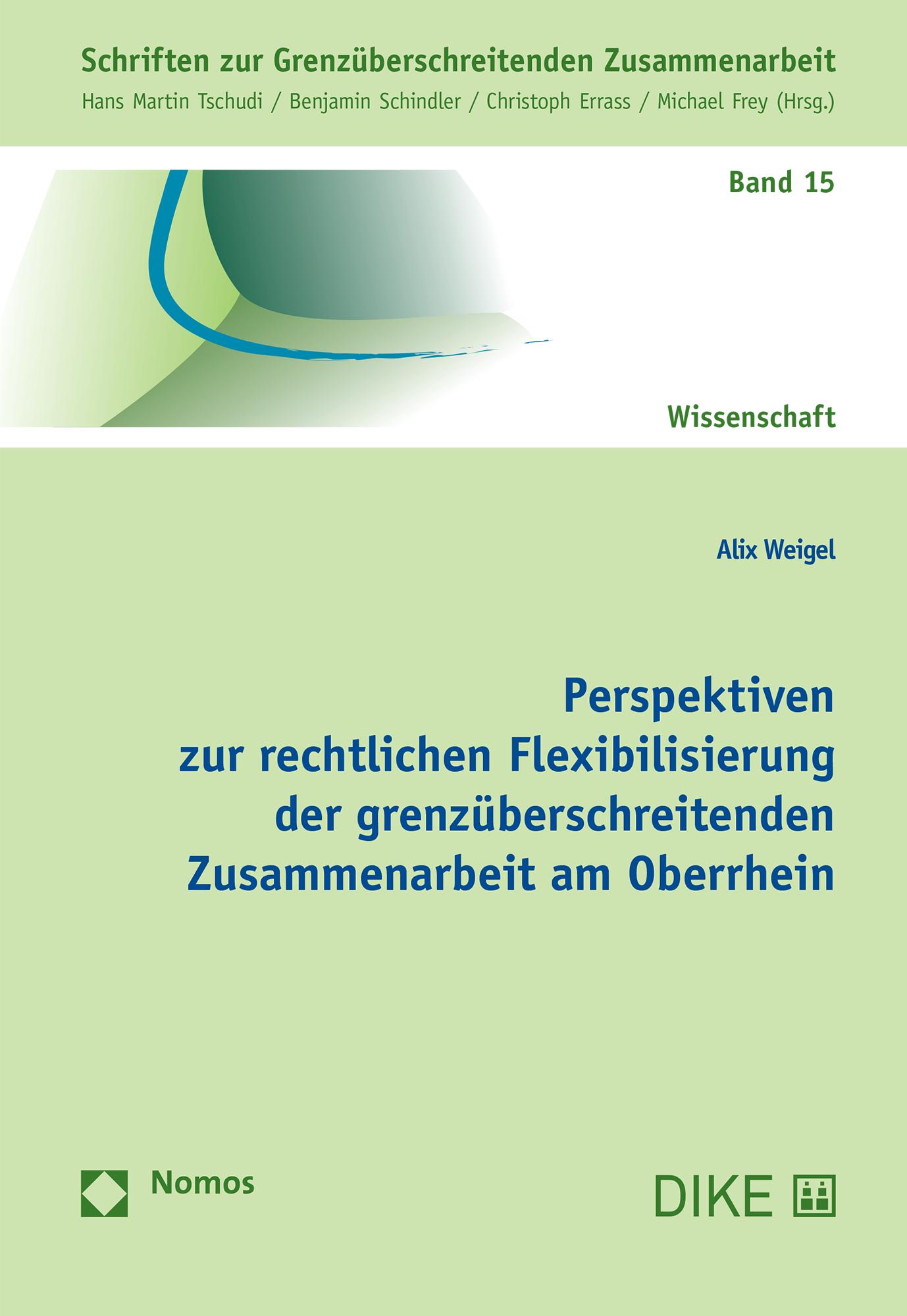 Perspektiven zur rechtlichen Flexibilisierung der grenzüberschreitenden Zusammenarbeit am Oberrhein