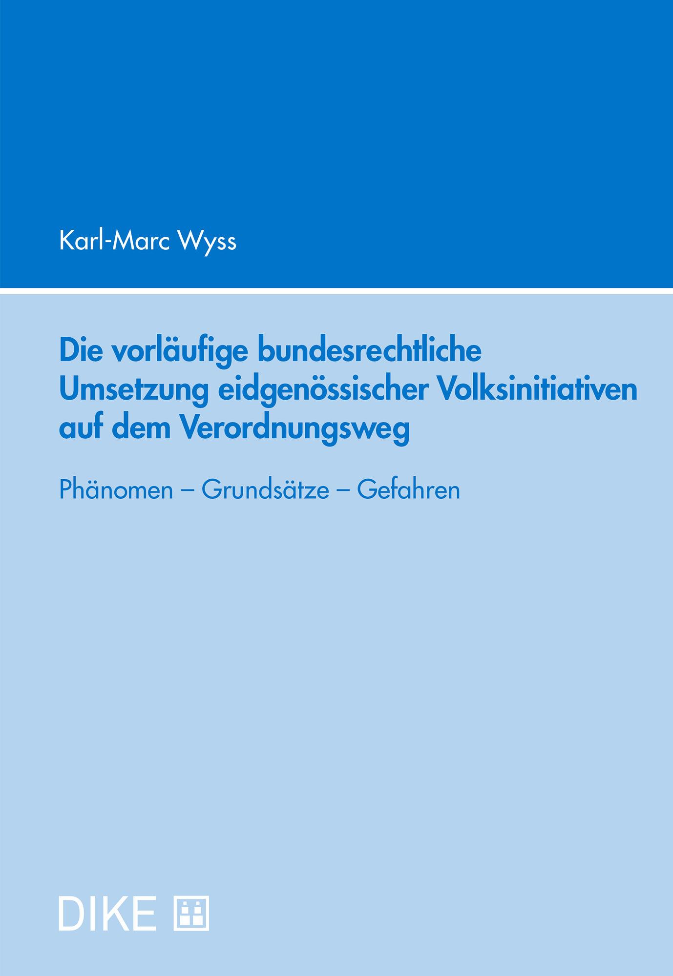 Die vorläufige bundesrechtliche Umsetzung eidgenössischer Volksinitiativen auf dem Verordnungsweg