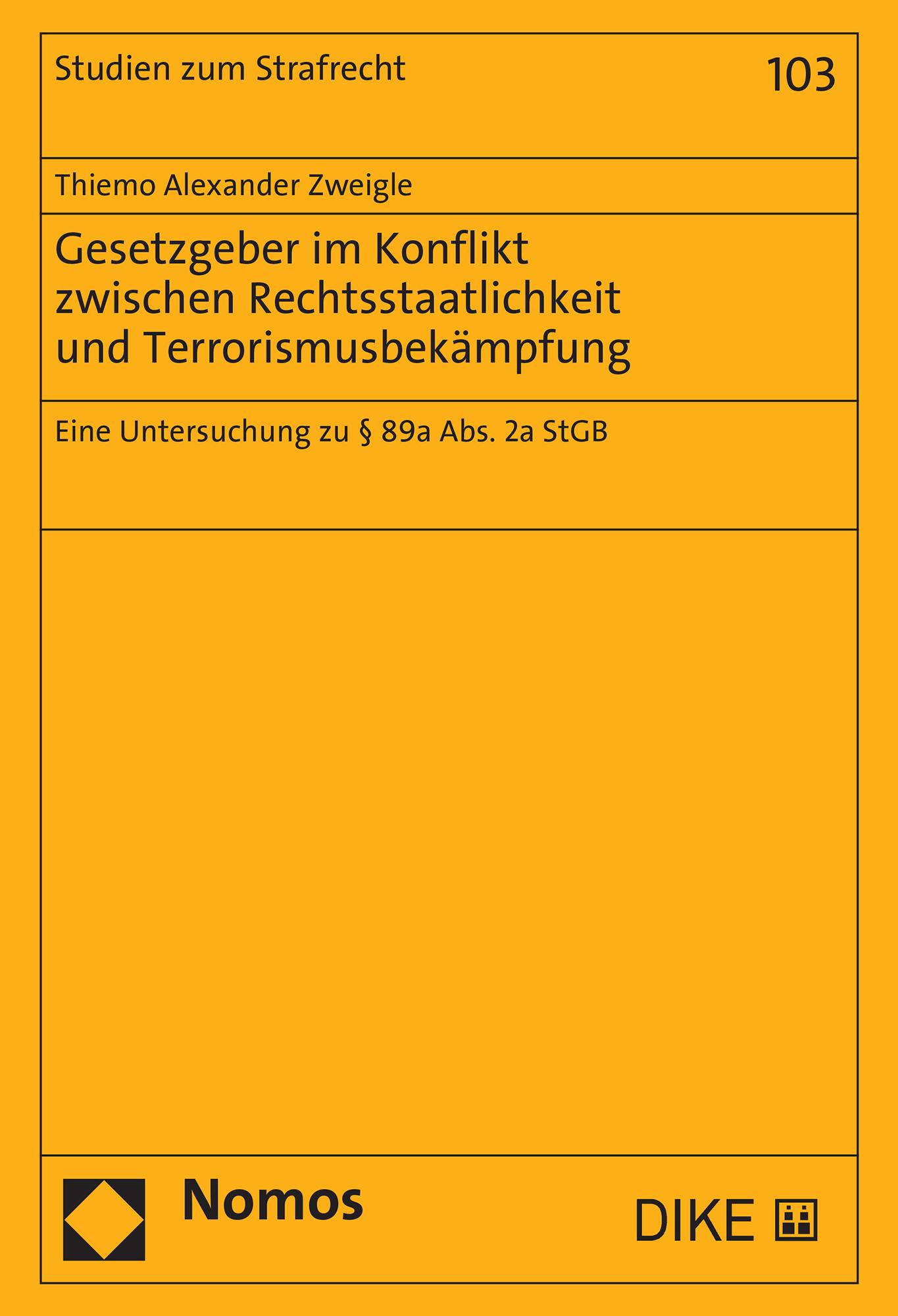 Gesetzgeber im Konflikt zwischen Rechtsstaatlichkeit und Terrorismusbekämpfung