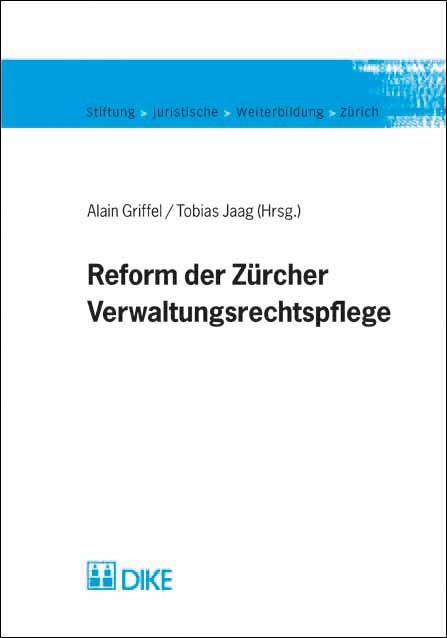 Reform der Zürcher Verwaltungsrechtspflege