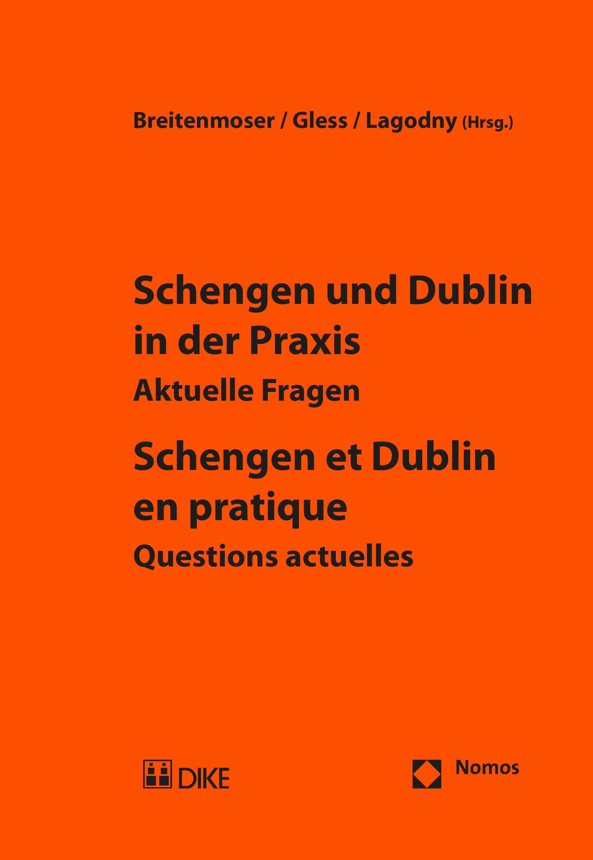 Schengen und Dublin in der Praxis – Aktuelle Fragen / Schengen et Dublin en pratique – Questions actuelles