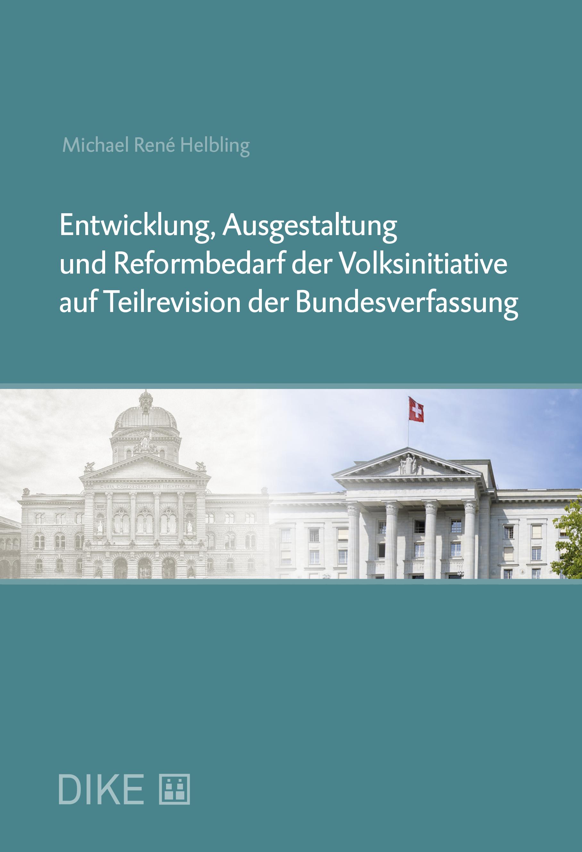 Entwicklung, Ausgestaltung und Reformbedarf der Volksinitiative auf Teilrevision der Bundesverfassung