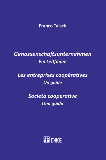 Genossenschaftsunternehmen – Les entreprises coopératives – Società cooperative