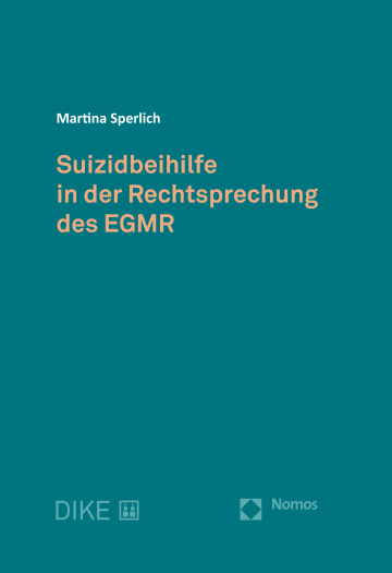 Suizidbeihilfe in der Rechtsprechung des EGMR