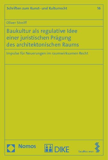 Baukultur als regulative Idee einer juristischen Prägung des architektonischen Raums