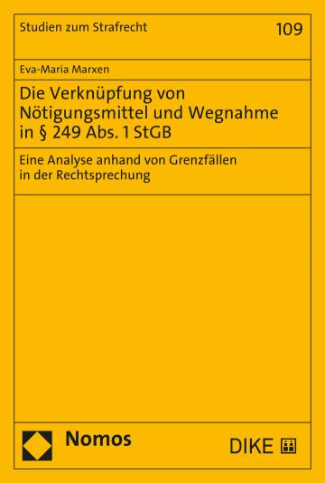 Die Verknüpfung von Nötigungsmittel und Wegnahme in § 249 Abs. 1 StGB