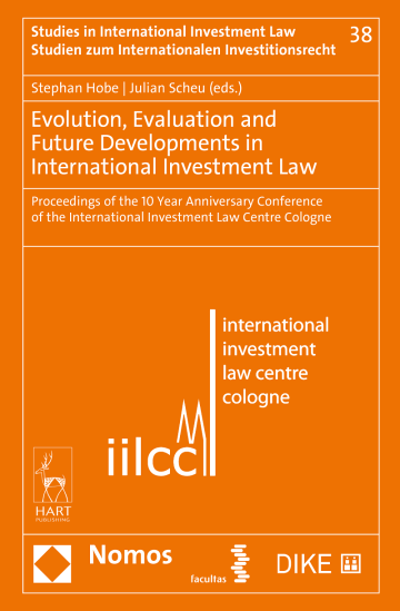 Evolution, Evaluation and Future Developments in International Investment Law