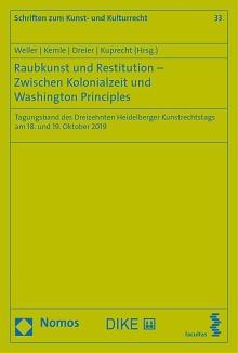 Raubkunst und Restitution - Zwischen Kolonialzeit und Washington Principles