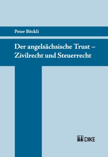 Der angelsächsische Trust – Zivilrecht und Steuerrecht