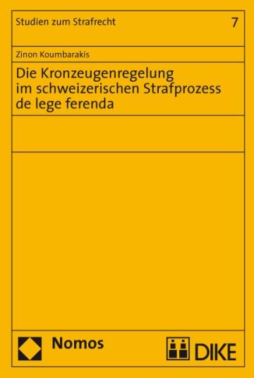 Die Kronzeugenregelung im schweizerischen Strafprozess de lege ferenda
