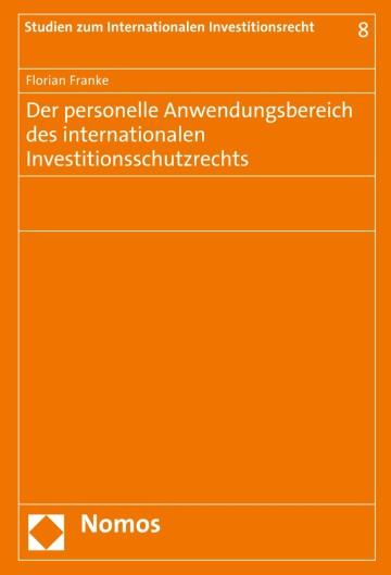 Der personelle Anwendungsbereich des internationalen Investitionsschutzrechts