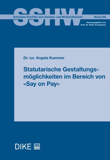 Statutarische Gestaltungsmöglichkeiten im Bereich von «Say on Pay»